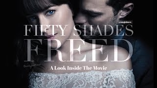 Fifty Shades Freed - A Look Inside The Movie (Special Preview)