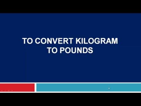 To convert Kilogram to pounds