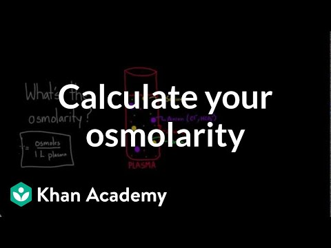 Calculate your own osmolarity | Lab values and concentrations | Health & Medicine | Khan Academy