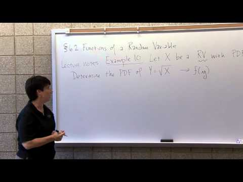 MA 381: Section 6.2: Functions of a Random Variable Example Worked Out at a Whiteboard
