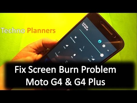 Fix screen burn problem in Moto G4 Plus | Issue | Solution