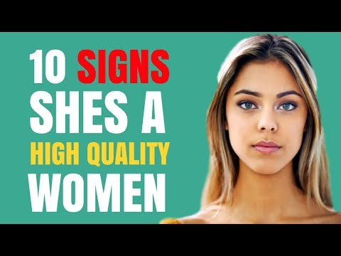 10 Signs She's A HIGH Quality Woman   Is she The RIGHT Girl For You?