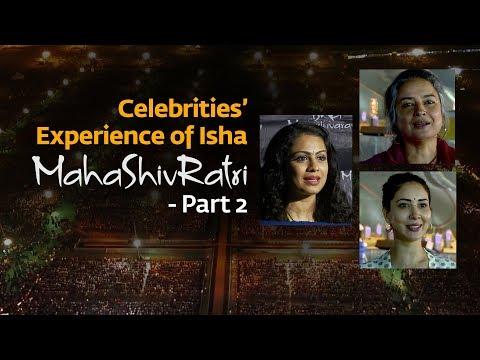 Celebrities' Experience of Isha MahaShivRatri - Part 2