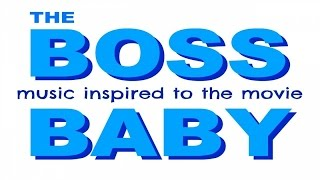 The Tibbs - The BOSS BABY - Music inspired to the movie Ost