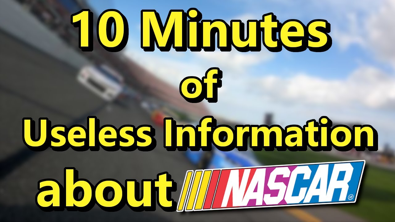10 Minutes of Useless NASCAR Information