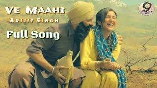Arijit Singh | Ve Maahi | Asees Kaur | Kesari Movie | Full Song | 2019