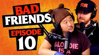 Three Hundred Hussies  | Ep 10 | Bad Friends with Andrew Santino and Bobby Lee