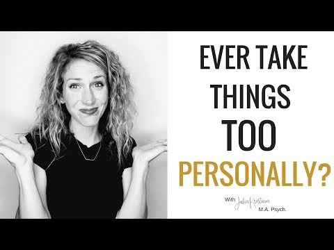 How To Not Take Things Personally | Don't Get Offended