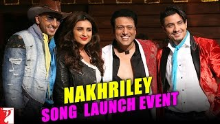 Nakhriley  Song Launch Event  Kill Dil  Ranveer Singh  Ali Zafar  Parineeti Chopra  Govinda