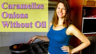 How To Caramelize Onions Without Oil