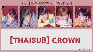 Download [THAISUB] TXT - 어느날 머리에서 뿔이 자랐다 (CROWN) #TOMORROW X TOGETHER Video