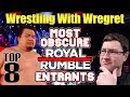 Top 8 Most Obscure Royal Rumble Entrants Wrestling With Wregret