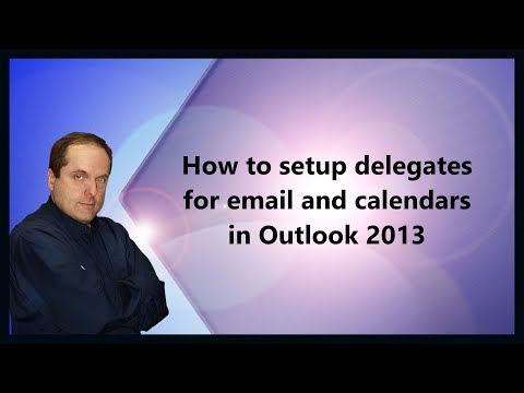 How to setup delegates for email and calendars in Outlook 2013