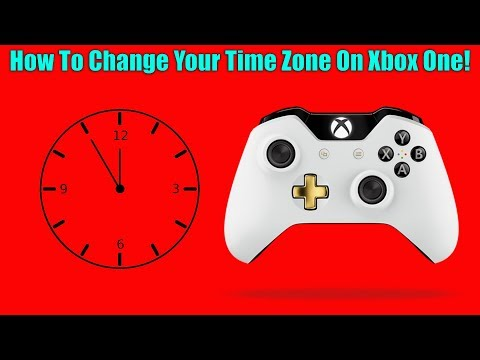 How To Change Your Time Zone On Xbox One