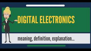 What is DIGITAL ELECTRONICS? What does DIGITAL ELECTRONICS mean? DIGITAL ELECTRONICS meaning