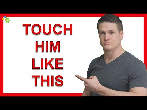 How to Touch a Guy - 8 Ways to Touch a Man