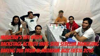 Download MUSICIAN'S LIFE #559   BACKSTAGE ACTIVITY BARENG DUA DRUM DI MATARAM JAZZ FIESTA 2018 Video