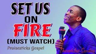 THEOPHILUS SUNDAY - SET US ON FIRE - PakVim net HD Vdieos Portal