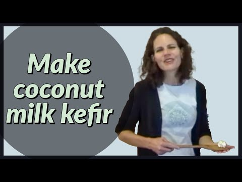 How to Make Coconut Milk Kefir