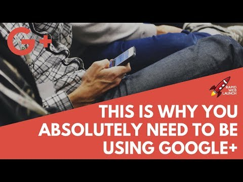 This is Why You ABSOLUTELY Need to Be Using Google+ for Marketing