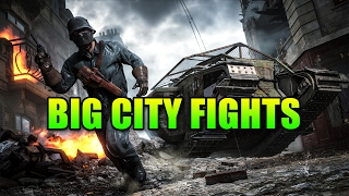 Big City Fights | Battlefield 1