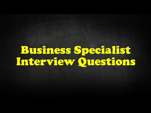 Business Specialist Interview Questions
