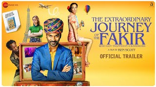 The Extraordinary Journey Of The Fakir | Official trailer | Dhanush | Ken Scott | 21 June 2019