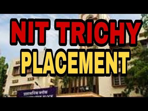 Nit trichy placement details||salary statics