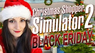 christmas shopper simulator 2 black friday funny moments