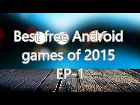 Best free Android games of 2015 [EP-1]