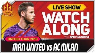 Manchester United vs AC Milan With Mark Goldbridge LIVE