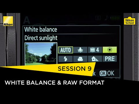 Nikon School D-SLR Tutorials -  White Balance & RAW Format - Session 9