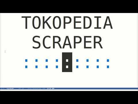 Python Scraping Series - Tokopedia Scraper Part 1