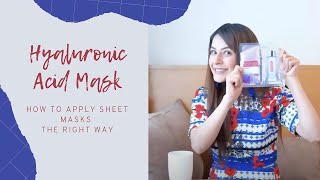 How to Apply Sheet Masks The Right Way | Hyaluronic Acid Mask | Get Hydrated Skin This Summer!