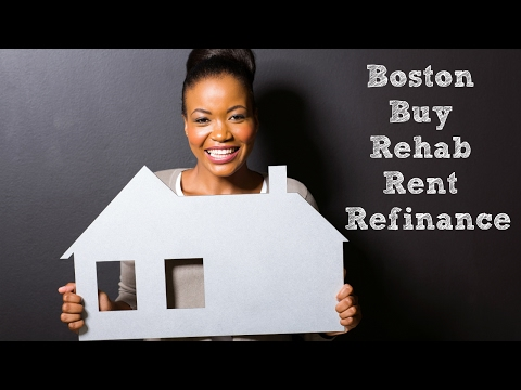 How To Buy, Rehab & Rent Homes In Boston