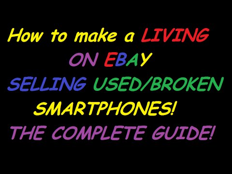 How to make a LIVING on eBay selling Used SMARTPHONES!