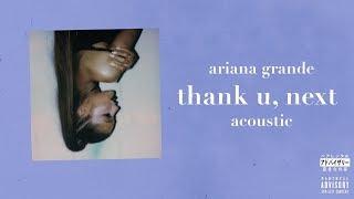 Ariana Grande  Thank U Next Acoustic