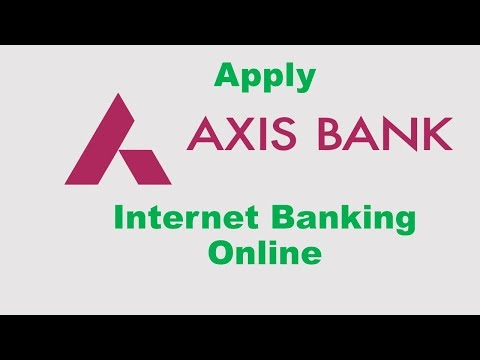 How To apply Axis Bank Internet Banking Online