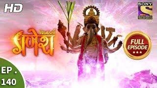 Vighnaharta Ganesh - Ep 140 - Full Episode - 7th March, 2018