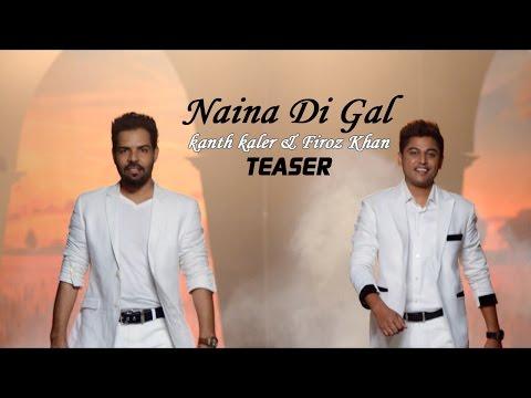 Xxx Mp4 Kanth Kaler Amp Firoz Khan Naina Di Gall Teaser Latest Punjabi Song 2015 3gp Sex