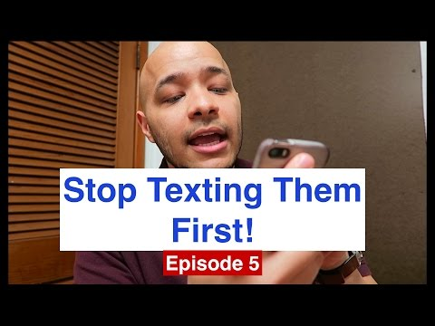 Stop Texting Them First! | All About Dating- Episode 5