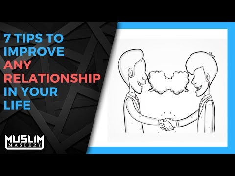 7 Tips to Improve Any Relationship in Your Life