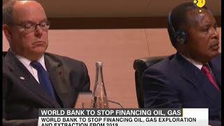 World Bank to stop financing oil, gas exploration and extraction from 2019