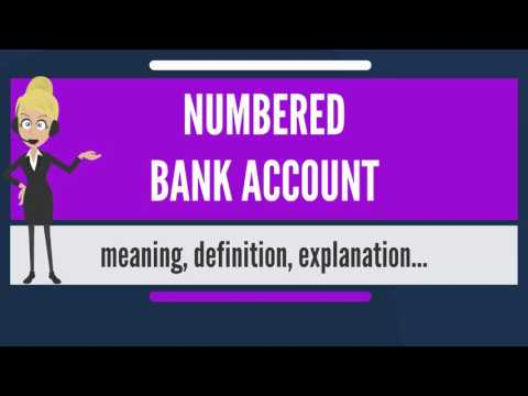 What is NUMBERED BANK ACCOUNT? What does NUMBERED BANK ACCOUNT mean? NUMBERED BANK ACCOUNT meaning