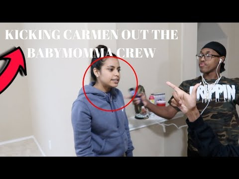 KICKING CARMEN OUT THE BABY MOMMA CREW PRANK
