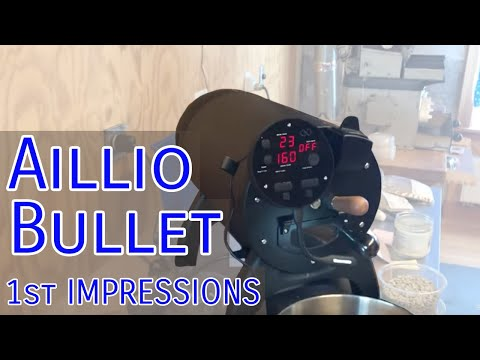 Aillio Bullet Roaster --First Impressions--