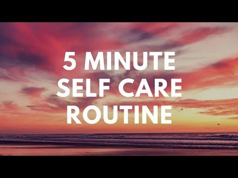 5 Minute Self Care Routine