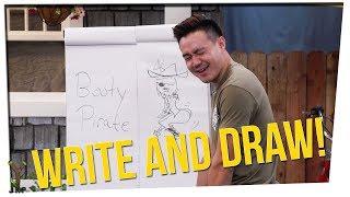 Write & Draw Ft. Wongfu Productions | Big Booty Pirates???