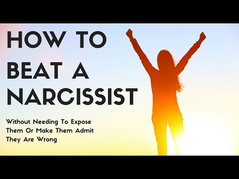 How To Beat A Narcissist Without Needing To Expose Them Or Make Them Admit They Are Wrong