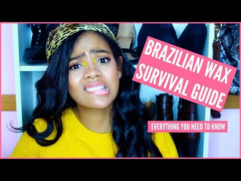BRAZILIAN WAX SURVIVAL GUIDE! Advice, Tips & More!